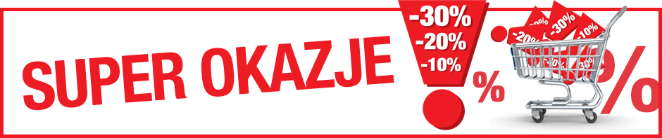 SUPER OKAZJE - RABATY DO -30%